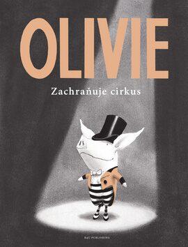Olivie zachraňuje cirkus - Ian Falconer