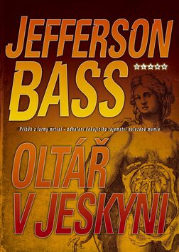Oltář v jeskyni - Jefferson Bass