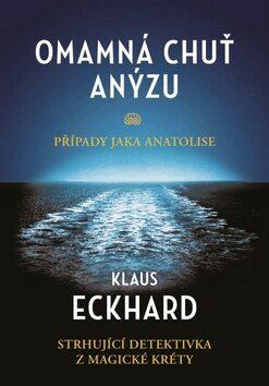 Omamná chuť anýzu - Klaus Eckhardt