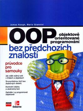 OOP objektově orientované programování bez předchozích znalostí - James Keogh; Mario Giannini