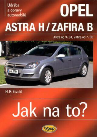 Opel Astra H od 3/04 / Zafira B od 7/05 - Jak na to? - 99. - Etzold Hans-Rudiger Dr.