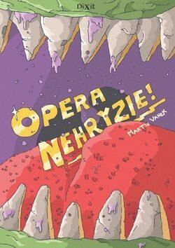 Opera nehryzie - Martin Vanek
