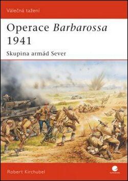 Operace Barbarossa 1941 - Robert Kirchubel