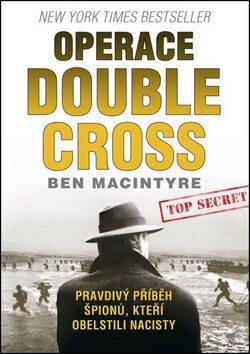 Operace Double Cross - Ben Macintyre