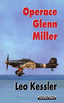 Operace Glenn Miller - Leo Kessler