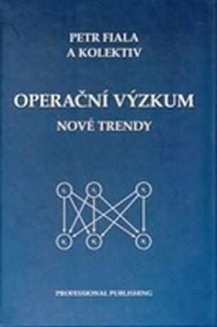 Operační výzkum - nové trendy - Petr Fiala