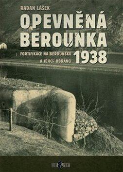 Opevněná Berounka 1938 - Radan Lášek