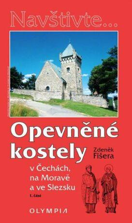 Opevněné kostely I. díl - Zdeněk Fišera