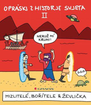 Opráski zhistorje svjeta II - Mizlitelé, bořítele & ževlička - jaz