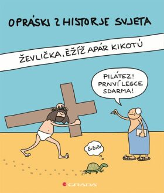 Opráski zhistorje svjeta - Ževlička, ěžíž apár kikotú - jaz