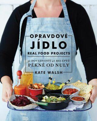 Opravdové jídlo- Real food - Kate Walsh