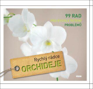 Orchideje - Rychlý rádce: 99 rad pro rychlé řešení problémů - Martin Staffler, Kullman Folko