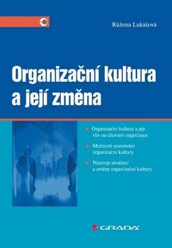 Organizační kultura a její změna - Růžena Lukášová