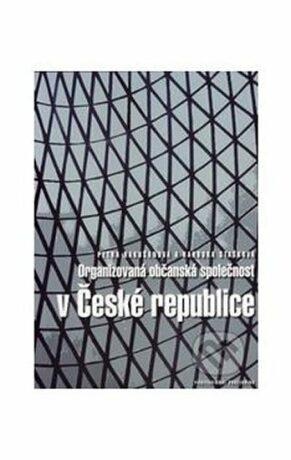 Organizovaná občanská společnost v české republice - Rakušanová Petra