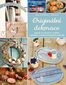 Originální dekorace - Lucie Dvořáková