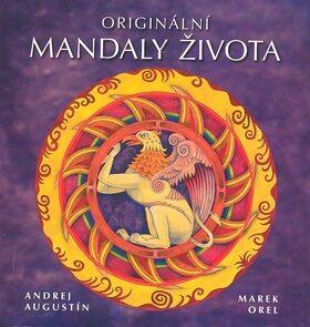 Originální mandaly života - Andrej Augustín,Marek Orel,Andrej Augustín,