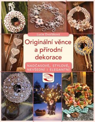 Originální věnce a přírodní dekorace - Lucie Dvořáková