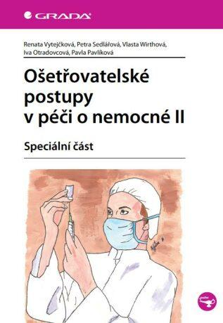 Ošetřovatelské postupy v péči o nemocné II - Kolektiv