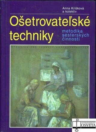 Ošetrovateľské techniky - Anna Krišková