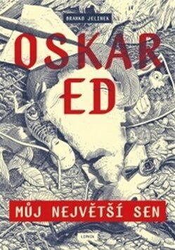 Oskar Ed: Můj největší sen - Jelinek Branko