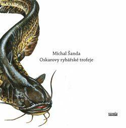 Oskarovy rybářské trofeje - Michal Šanda