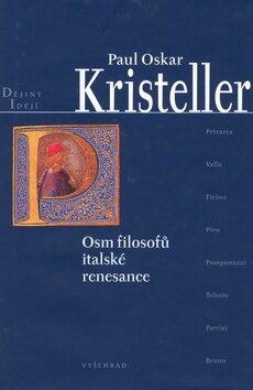 Osm filosofů italské renesance - Paul Oskar Kristeller