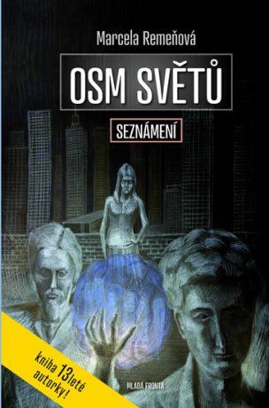 Osm světů Seznámení - Marcela Remeňová