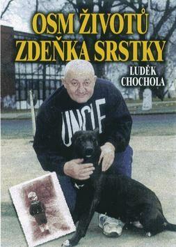 Osm životů Zdeňka Srstky - Luděk Chochola