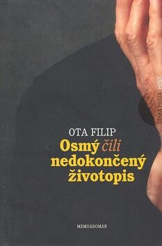 Osmý čili nedokončený životopis - Ota Filip