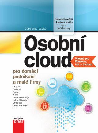 Osobní cloud pro domácí podnikání a malé - Ľuboslav Lacko - e-kniha