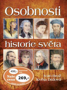 Osobnosti historie světa - Ivan Brož, Květa Drdová