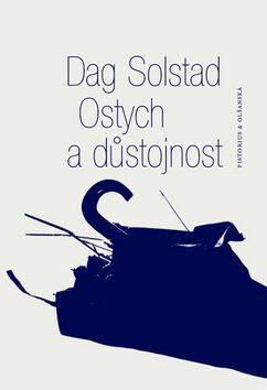 Ostych a důstojnost - Dag Solstag
