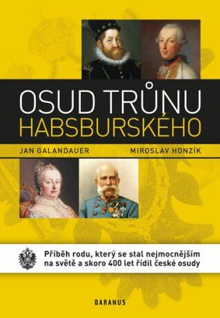 Osud trůnu Habsburského - Jan Galandauer, Honzík Miroslav