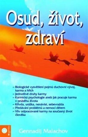Osud, život, zdraví - G.P. Malachov