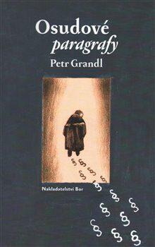Osudové paragrafy - Petr Kříž, Petr Grandl
