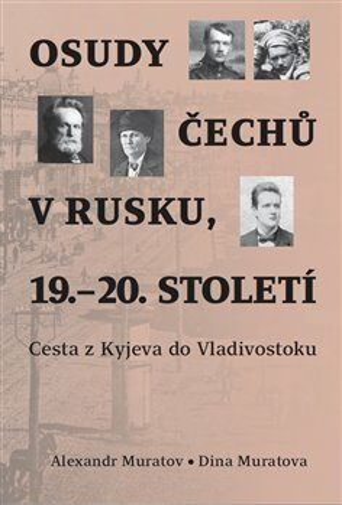 Osudy Čechů v Rusku, 19.–20. století - Alexandr Muratov, Dina Muratova