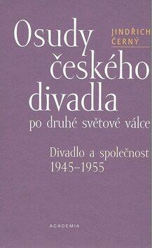 Osudy českého divadla po druhé světové válce - Jindřich Černý