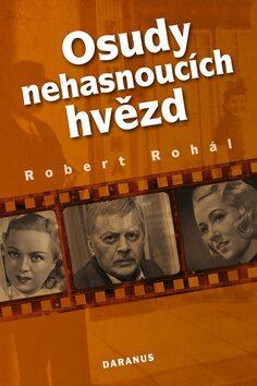Osudy nehasnoucích hvězd - Robert Rohál