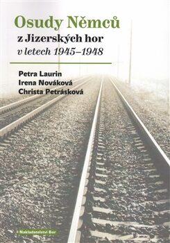 Osudy Němců z Jizerských hor v letech 1945–1948 - Kolektiv