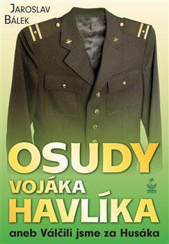 Osudy vojáka Havlíka - Jaroslav Bálek