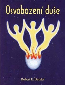 Osvobození duše - Robert E. Detzler