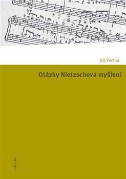 Otázky Nietzschova myšlení - Jiří Pechar