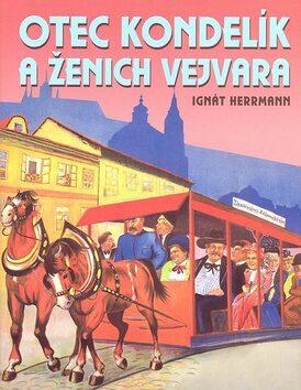 Otec Kondelík a ženich Vejvara - Ignát Herman