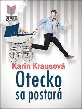 Otecko sa postará - Karin Krausová