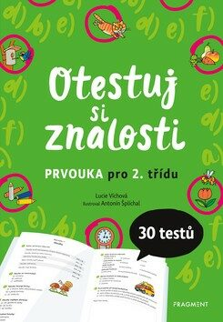 Otestuj si znalosti – Prvouka pro 2. třídu - Lucie Víchová