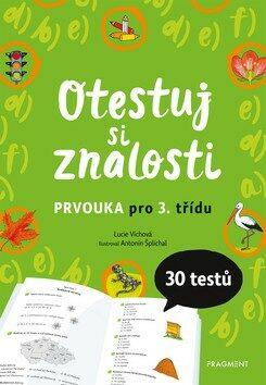 Otestuj si znalosti – Prvouka pro 3. třídu - Lucie Víchová