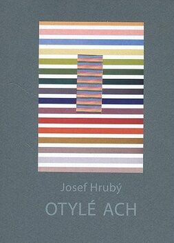 Otylé ach - Josef Hrubý