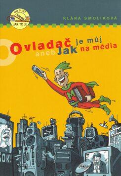 Ovladač je můj aneb Jak na média - Klára Smolíková