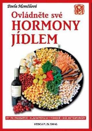 Ovládněte své hormony jídlem - Pavla Momčilová
