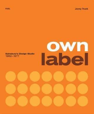 Own Label: Sainsbury's Design Studio: 1962 - 1977 - Kolektiv